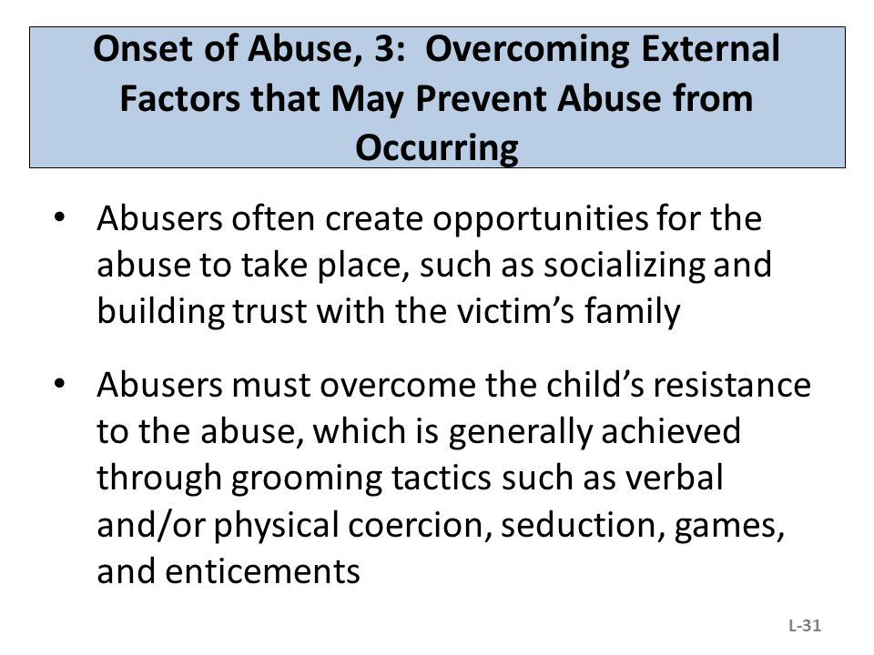 Onset of Abuse, 3: Overcoming External Factors that May Prevent Abuse from Occurring