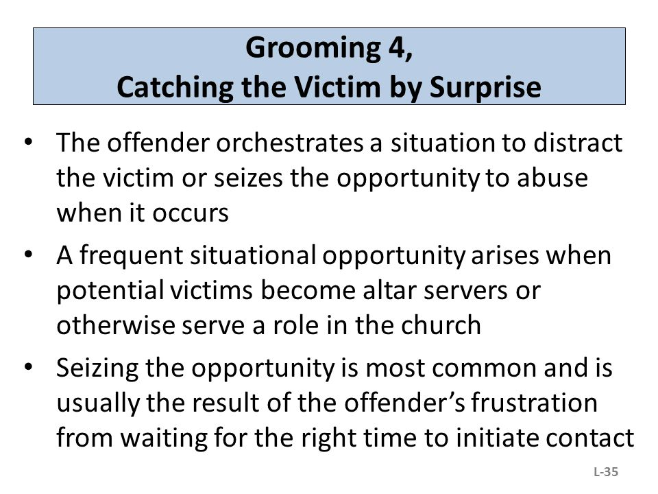 Grooming 4, Catching the Victim by Surprise