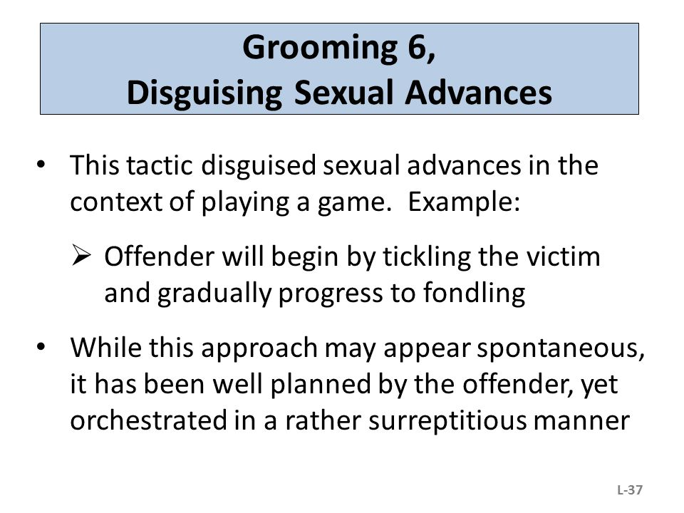 Grooming 6, Disguising Sexual Advances