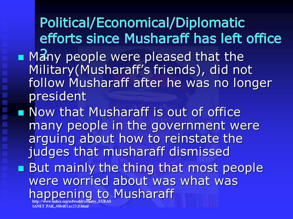 Political/Economical/Diplomatic efforts since Musharaff has left office 2