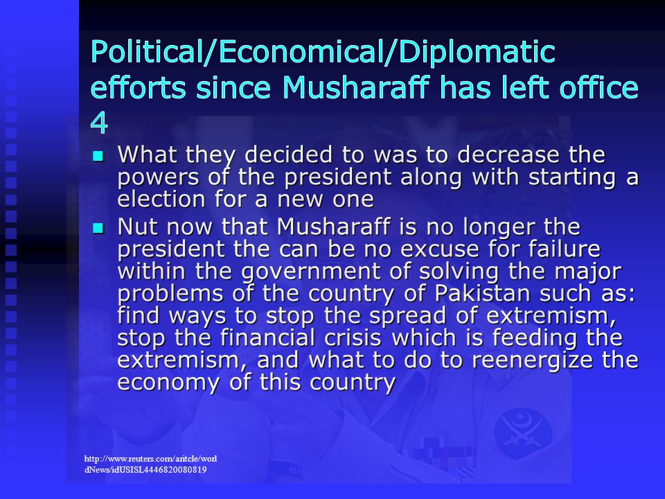 Political/Economical/Diplomatic efforts since Musharaff has left office 4