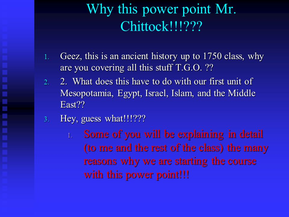 Why this power point Mr. Chittock!!!