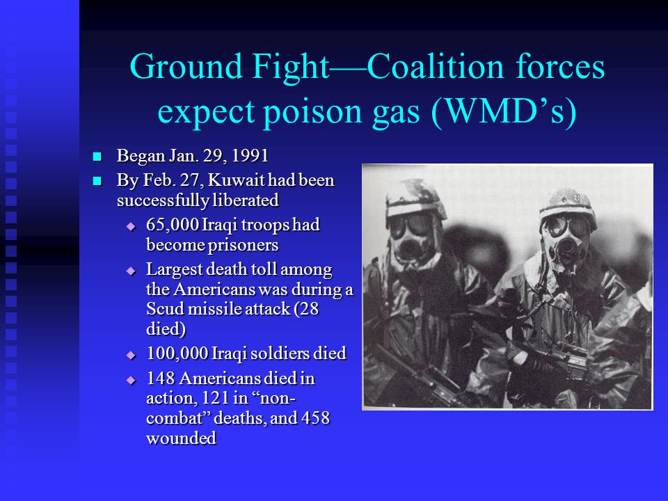 Ground Fight—Coalition forces expect poison gas (WMD's)