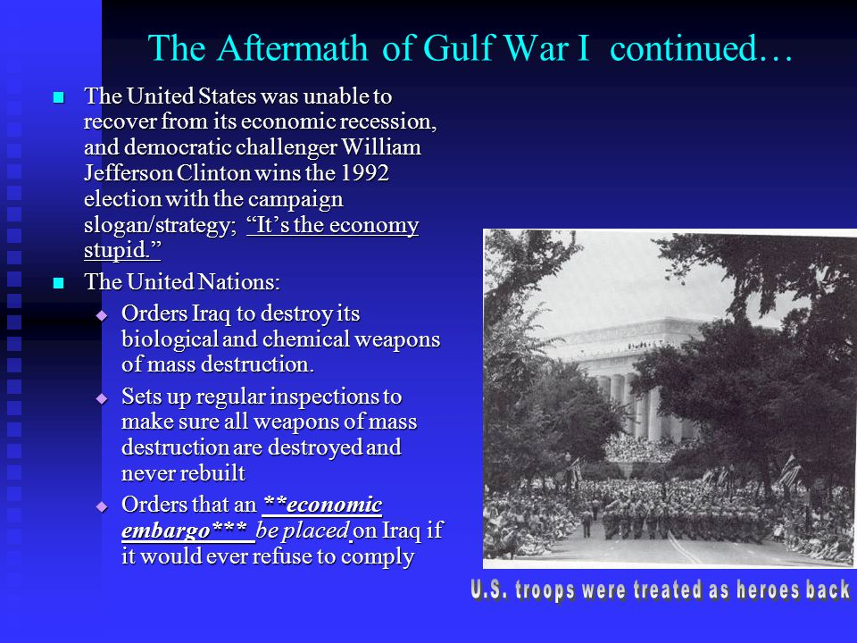 The Aftermath of Gulf War I continued…