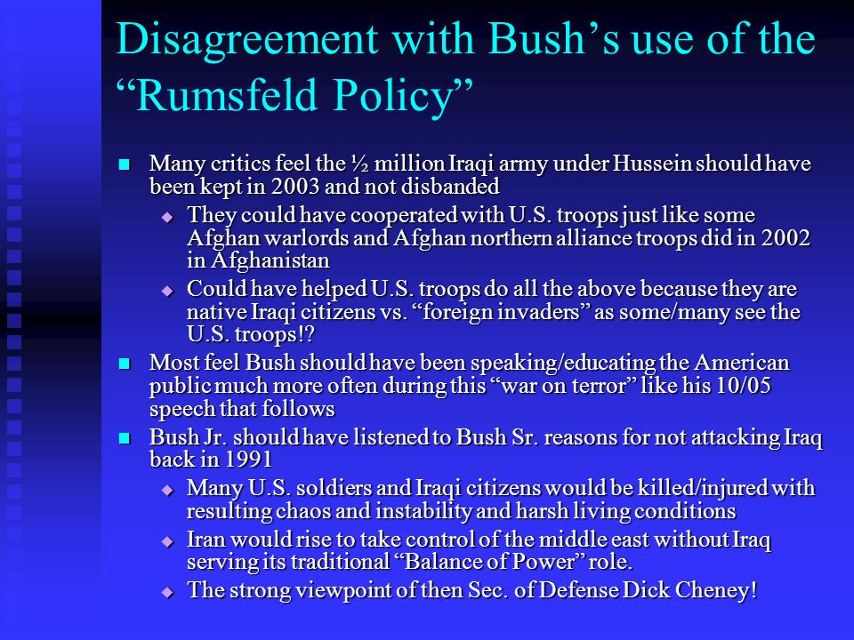 Disagreement with Bush's use of the Rumsfeld Policy