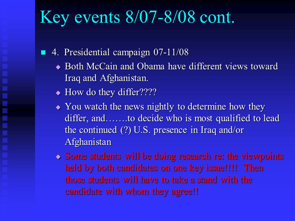 Key events 8/07-8/08 cont. 4. Presidential campaign 07-11/08