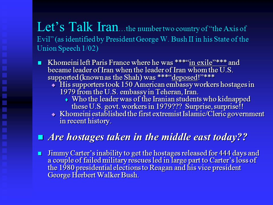 Let's Talk Iran…the number two country of the Axis of Evil (as identified by President George W. Bush II in his State of the Union Speech 1/02)