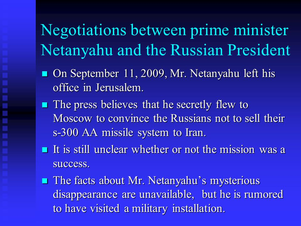Negotiations between prime minister Netanyahu and the Russian President