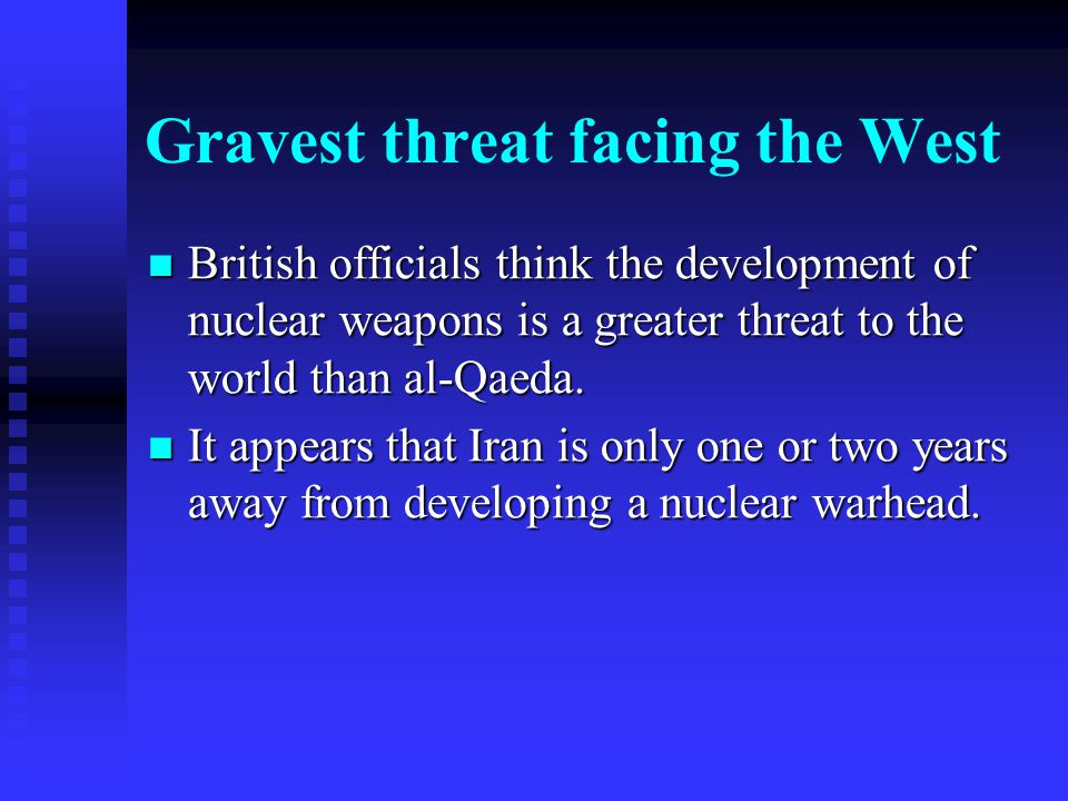 Gravest threat facing the West