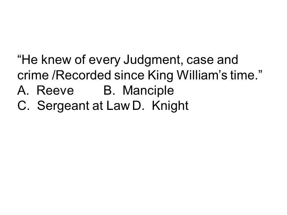He knew of every Judgment, case and crime /Recorded since King William's time.