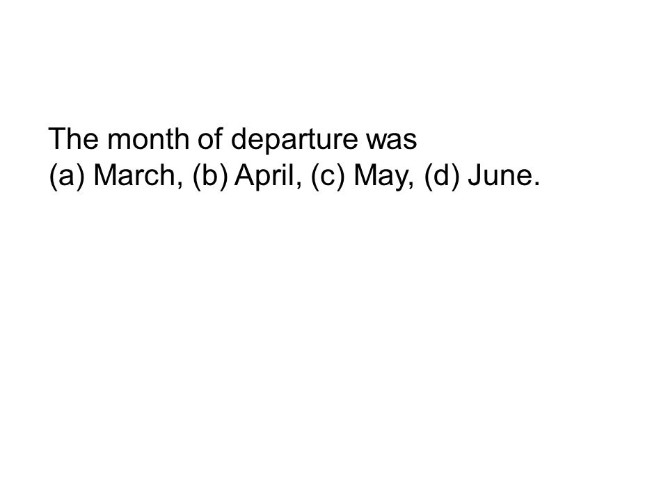 The month of departure was