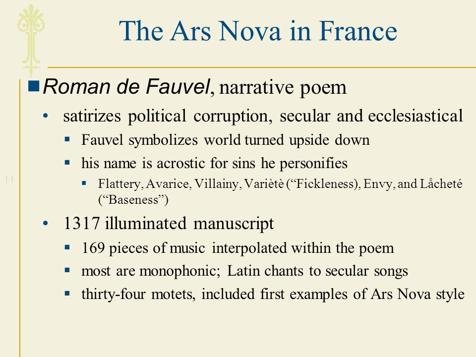The Ars Nova in France Roman de Fauvel, narrative poem