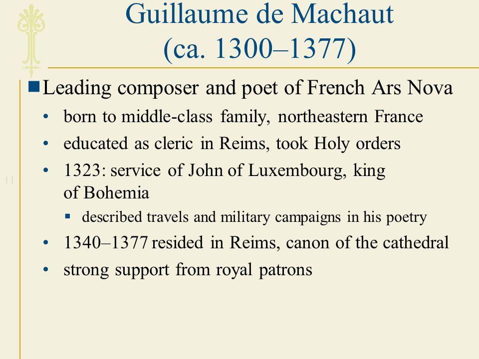 Guillaume de Machaut (ca. 1300–1377)