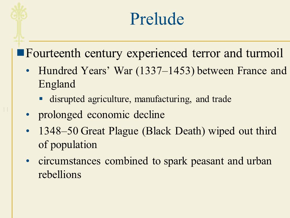 Prelude Fourteenth century experienced terror and turmoil