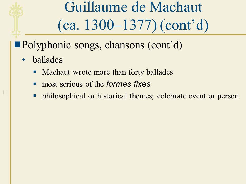 Guillaume de Machaut (ca. 1300–1377) (cont'd)