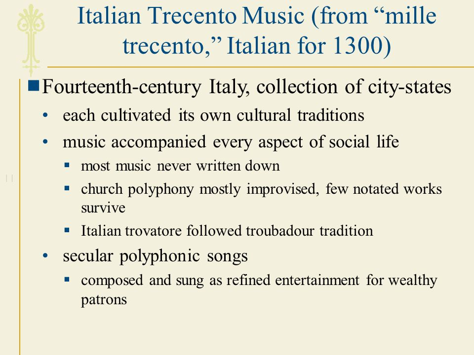 Italian Trecento Music (from mille trecento, Italian for 1300)