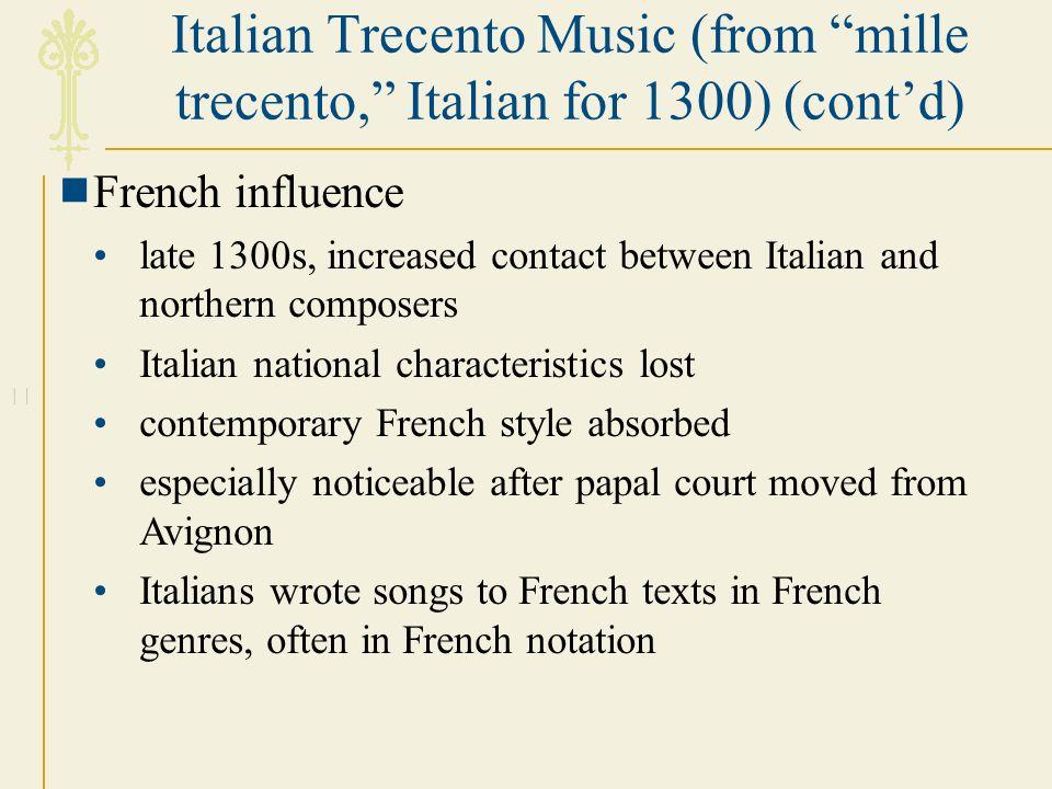 Italian Trecento Music (from mille trecento, Italian for 1300) (cont'd)