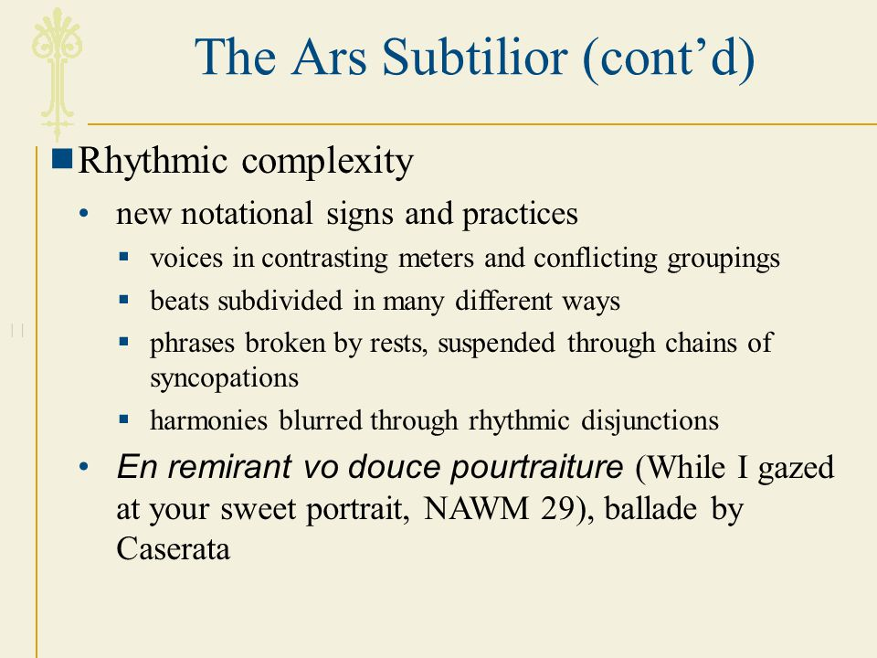The Ars Subtilior (cont'd)