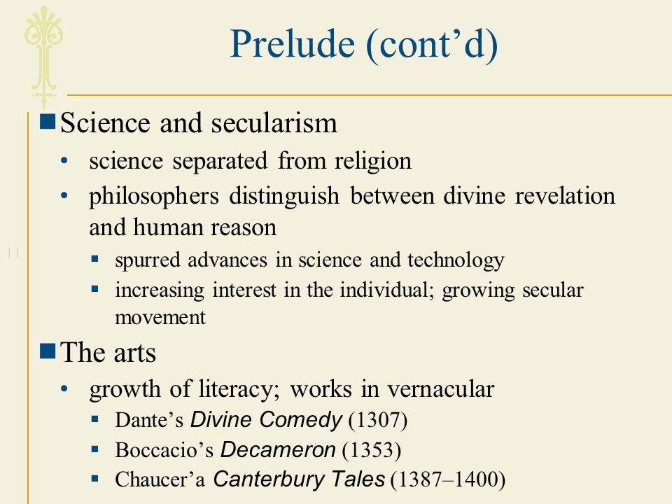 Prelude (cont'd) Science and secularism The arts