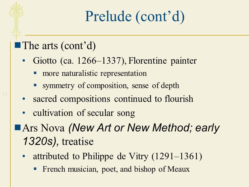 Prelude (cont'd) The arts (cont'd)