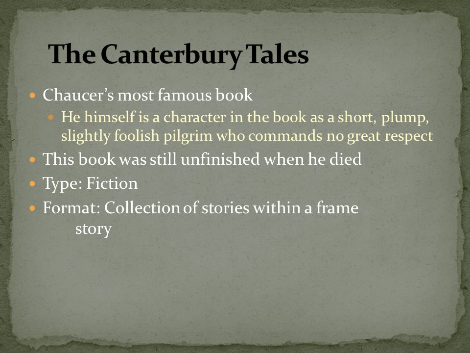 The Canterbury Tales Chaucer's most famous book