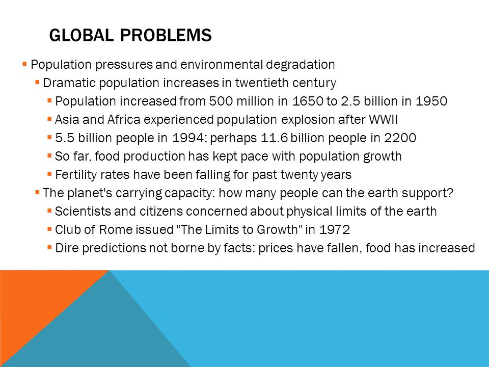 Global problems Population pressures and environmental degradation