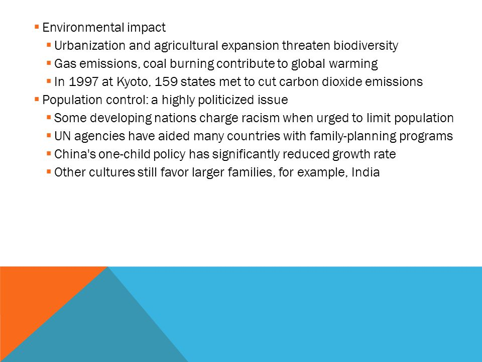 Environmental impact Urbanization and agricultural expansion threaten biodiversity. Gas emissions, coal burning contribute to global warming.