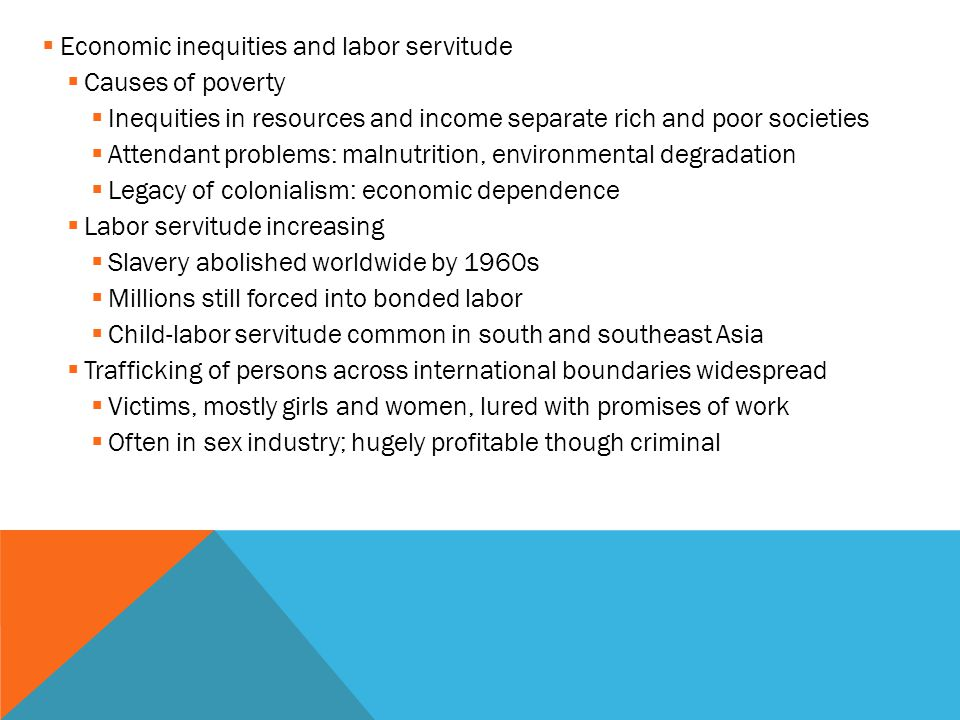 Economic inequities and labor servitude