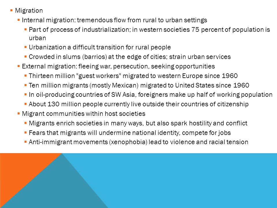 Migration Internal migration: tremendous flow from rural to urban settings.