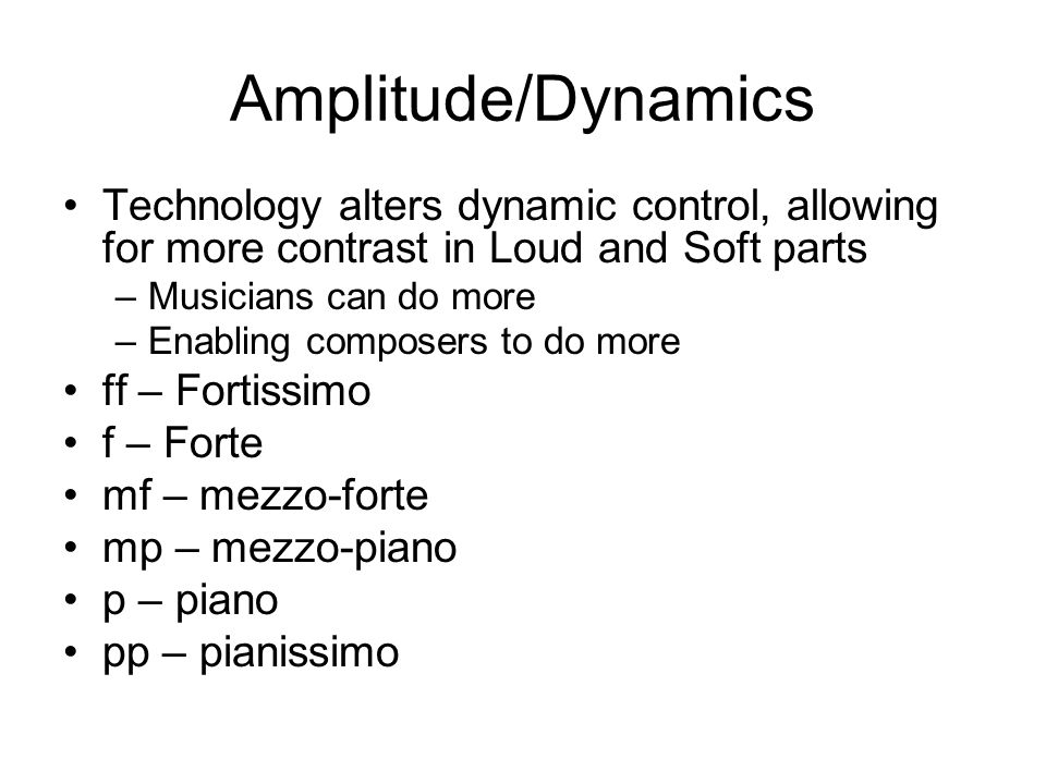 Amplitude/Dynamics Technology alters dynamic control, allowing for more contrast in Loud and Soft parts.