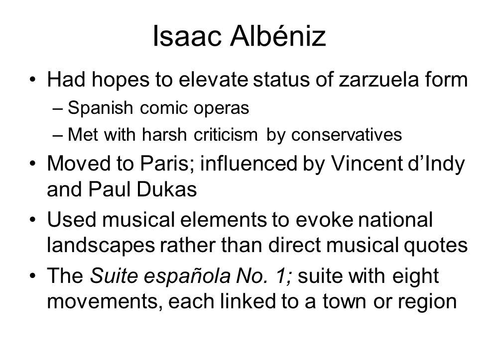 Isaac Albéniz Had hopes to elevate status of zarzuela form