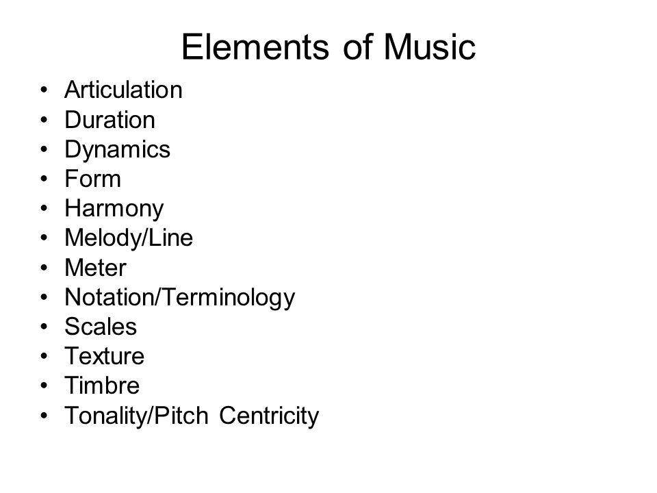 Elements of Music Articulation Duration Dynamics Form Harmony