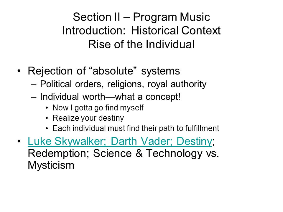 Section II – Program Music Introduction: Historical Context Rise of the Individual