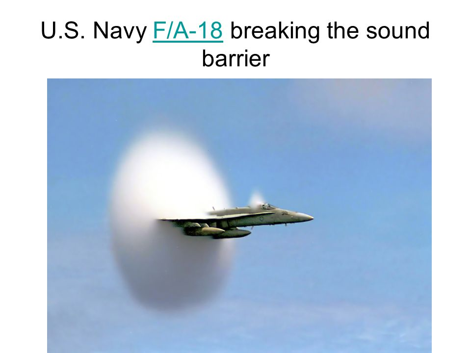 U.S. Navy F/A-18 breaking the sound barrier