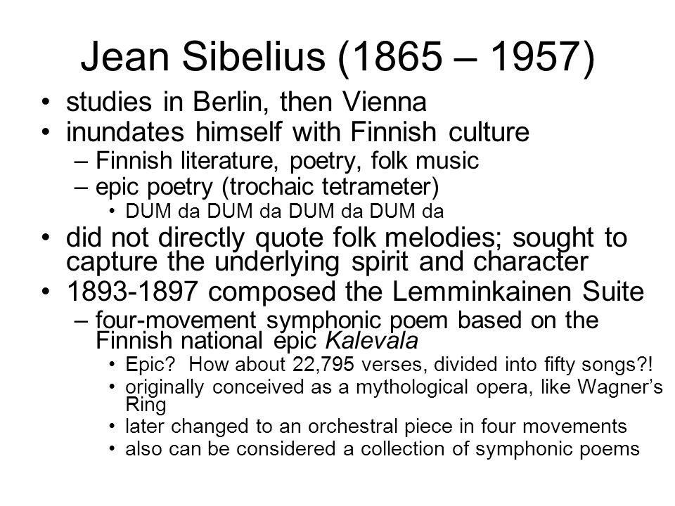 Jean Sibelius (1865 – 1957) studies in Berlin, then Vienna