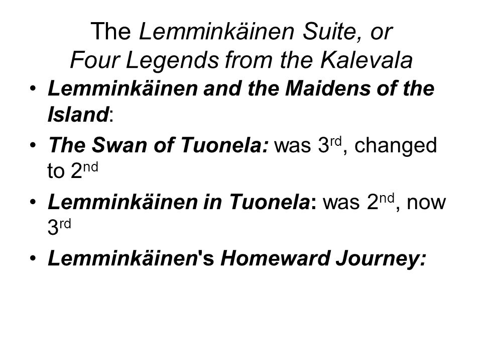 The Lemminkäinen Suite, or Four Legends from the Kalevala