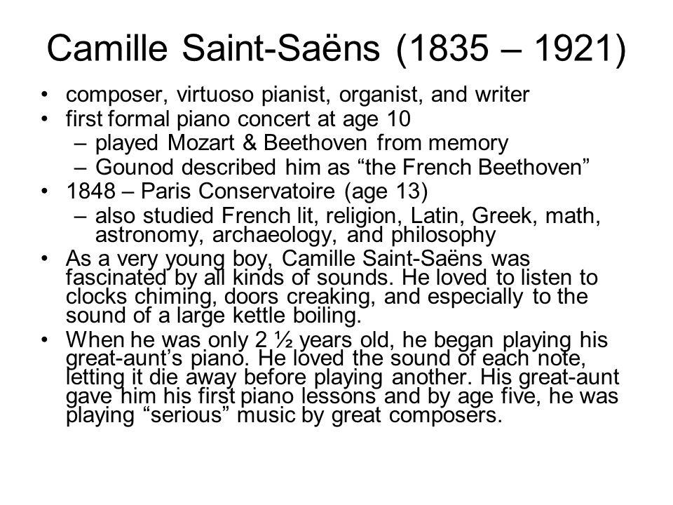 Camille Saint-Saëns (1835 – 1921)