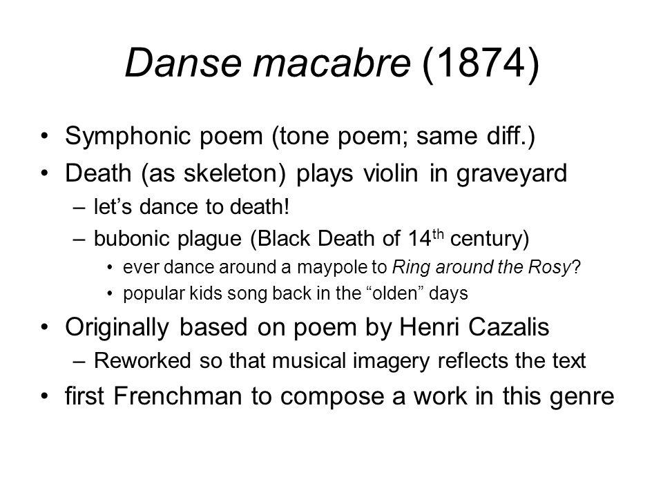 Danse macabre (1874) Symphonic poem (tone poem; same diff.)