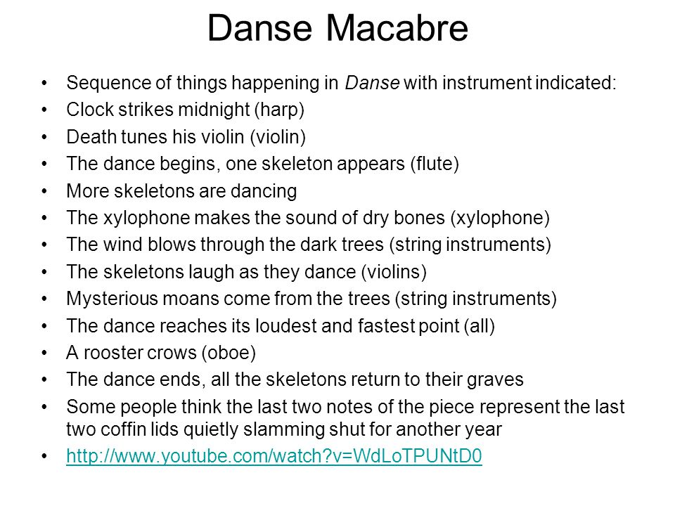 Danse Macabre Sequence of things happening in Danse with instrument indicated: Clock strikes midnight (harp)