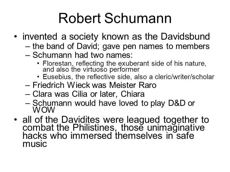 Robert Schumann invented a society known as the Davidsbund