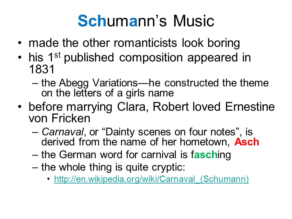 Schumann's Music made the other romanticists look boring