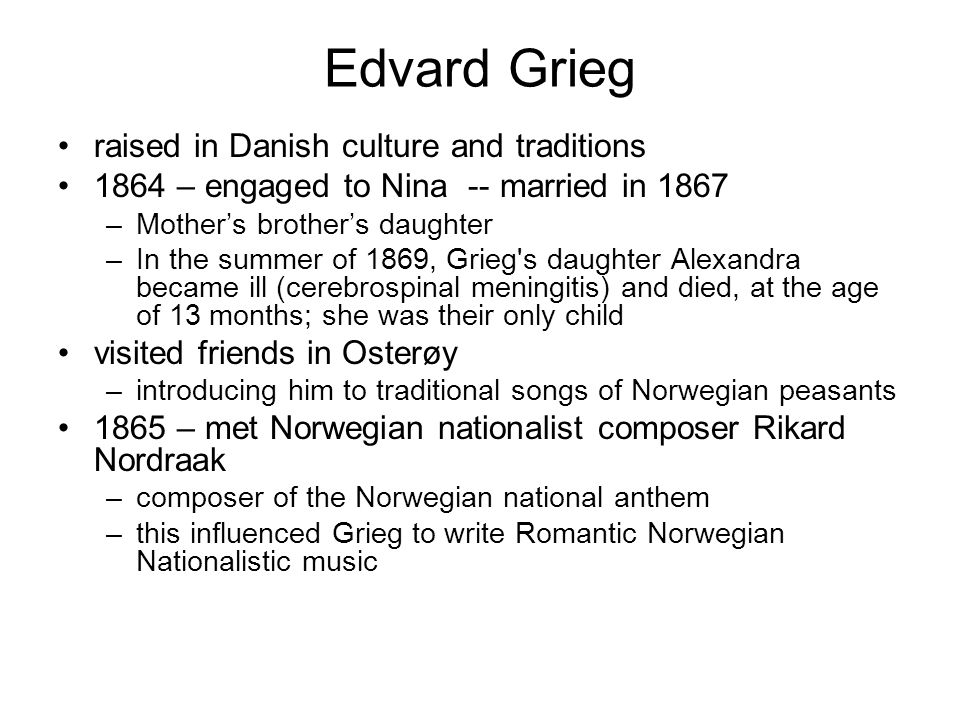Edvard Grieg raised in Danish culture and traditions