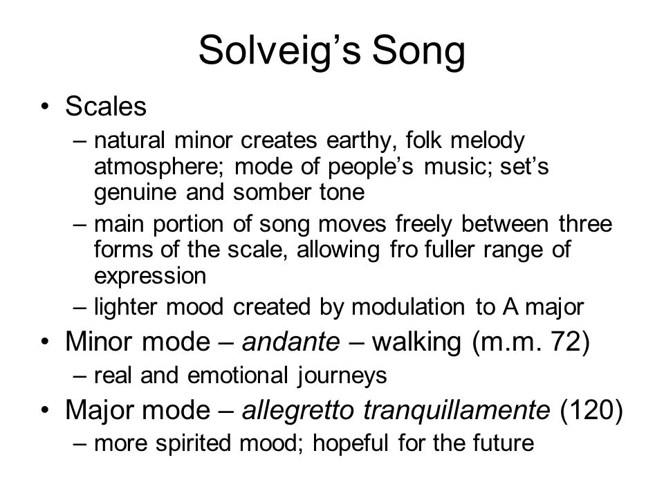 Solveig's Song Scales Minor mode – andante – walking (m.m. 72)
