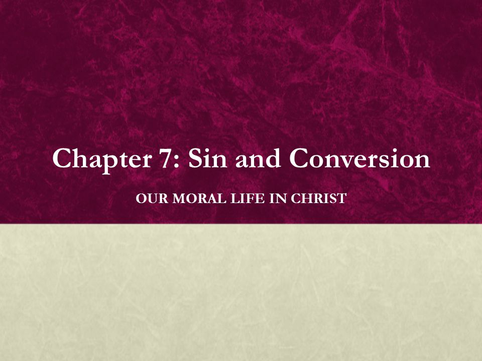 Chapter 7: Sin and Conversion