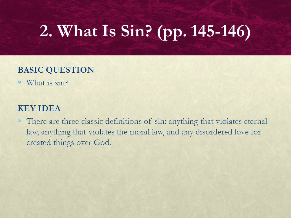 2. What Is Sin (pp. 145-146) BASIC QUESTION What is sin KEY IDEA