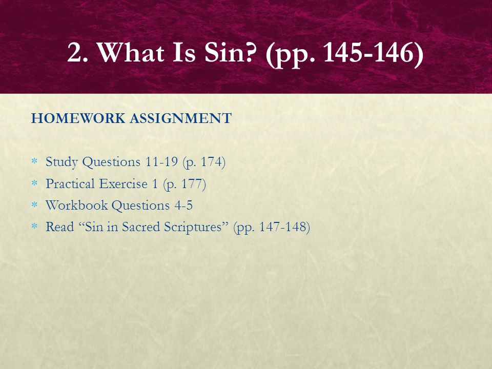 2. What Is Sin (pp. 145-146) HOMEWORK ASSIGNMENT