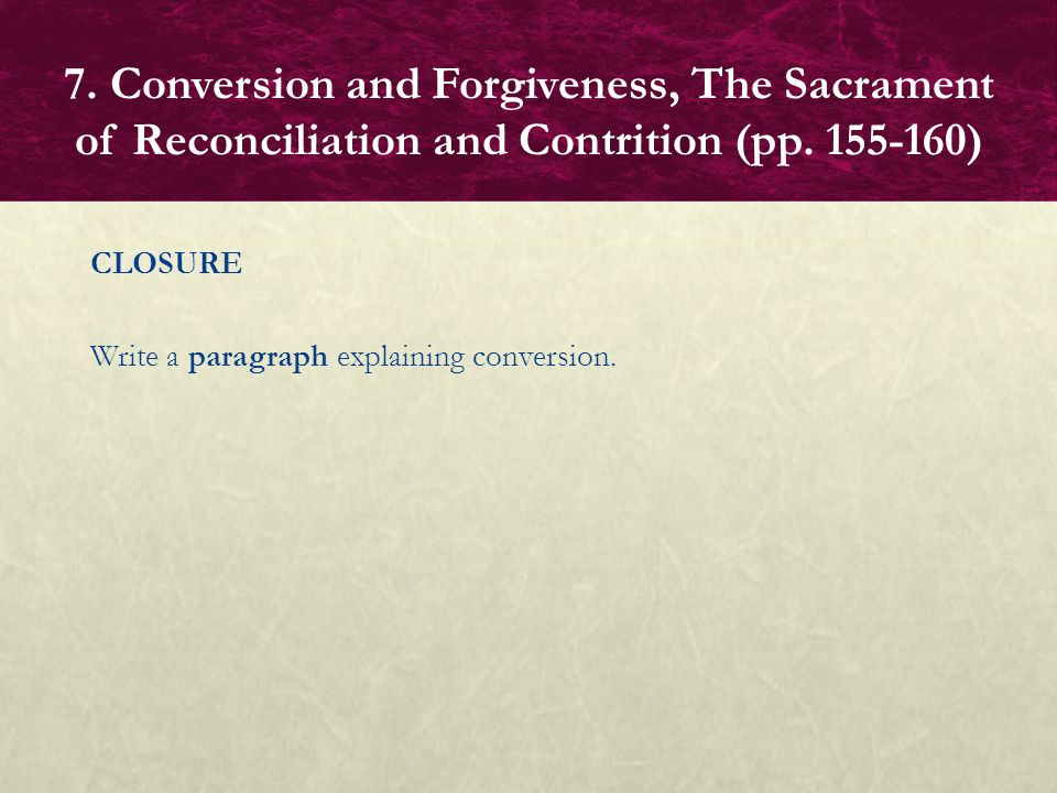 7. Conversion and Forgiveness, The Sacrament of Reconciliation and Contrition (pp. 155-160)