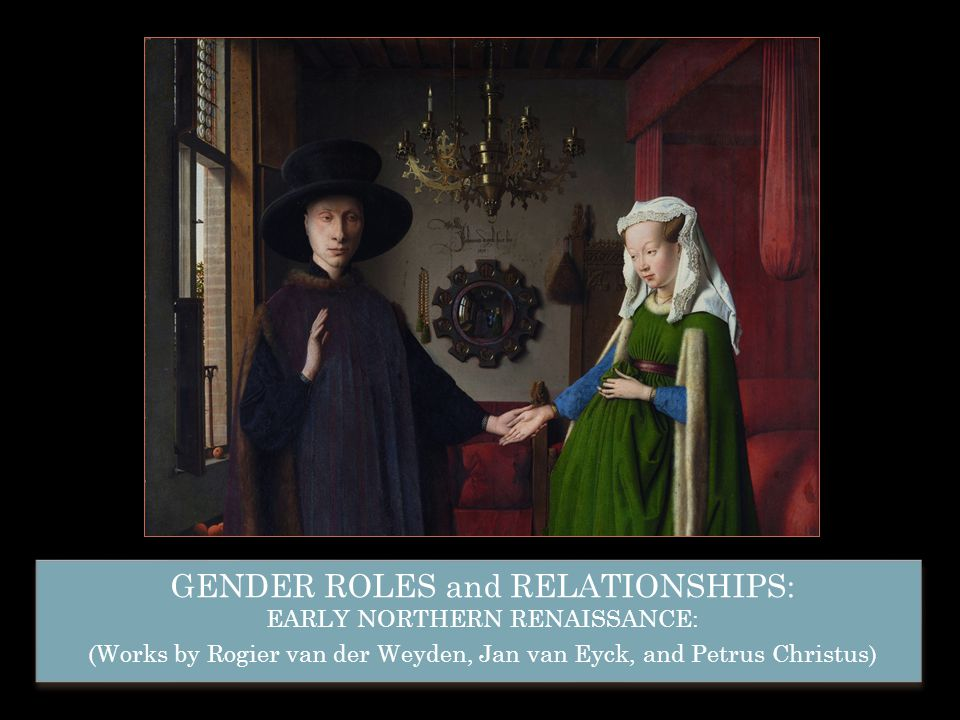 GENDER ROLES and RELATIONSHIPS: EARLY NORTHERN RENAISSANCE: