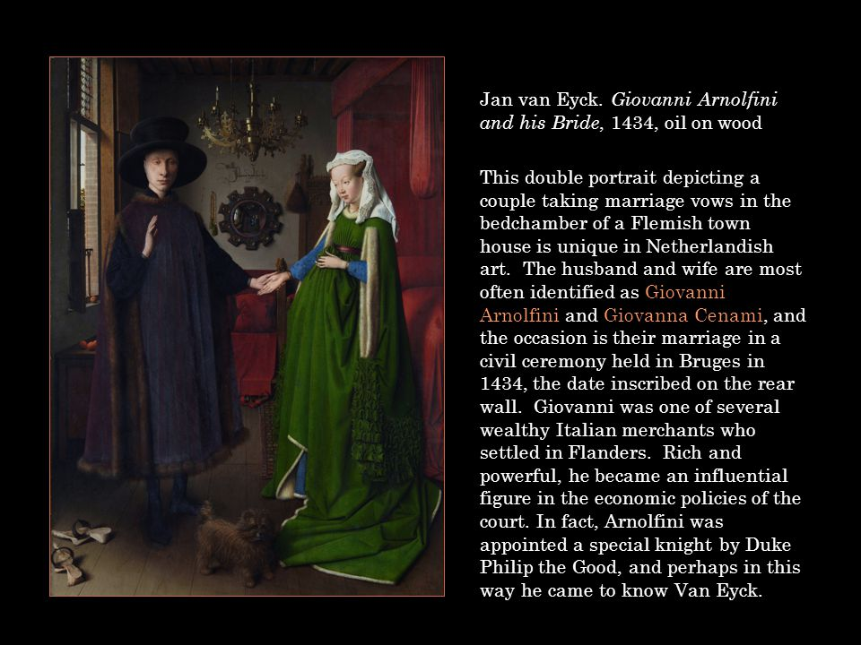 Jan van Eyck. Giovanni Arnolfini and his Bride, 1434, oil on wood