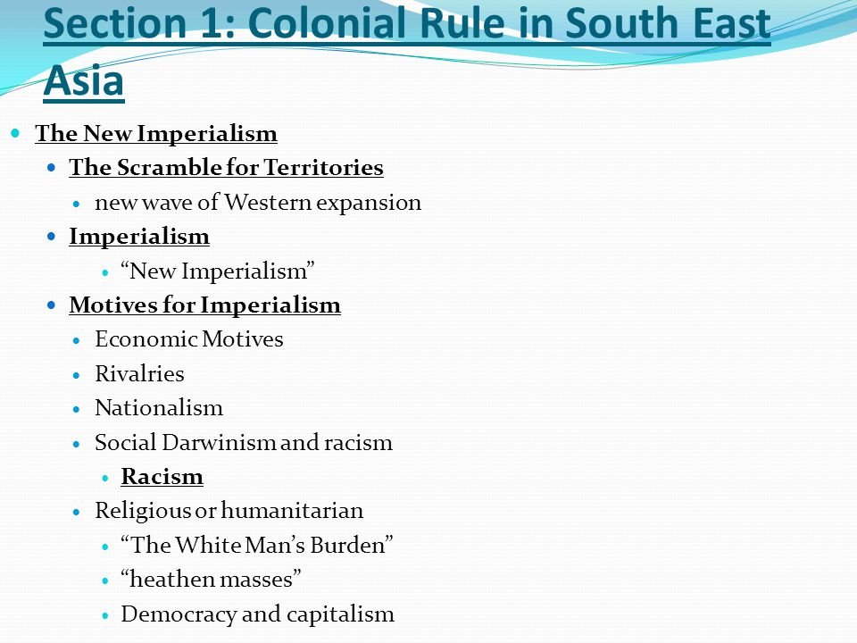 Section 1: Colonial Rule in South East Asia